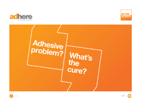 Adhesive problem? What's the cure?